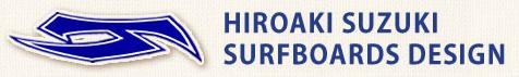 HIROAKI SUZUKI SURFBOARDS DESIGN